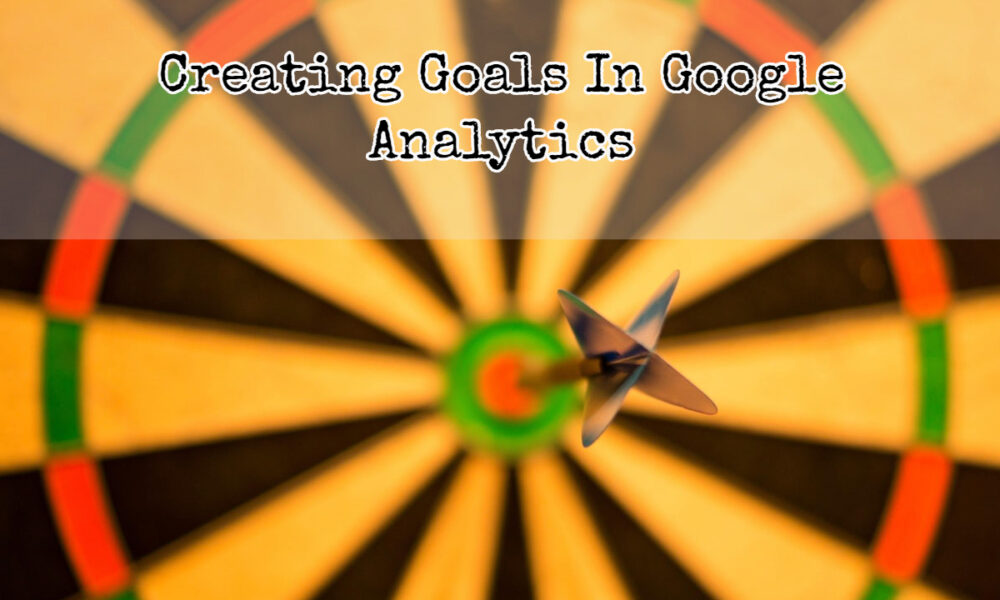 Creating Goals in Analytics